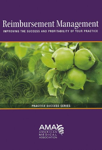Reimbursement Management Improving the Success and Profitability of Your Practice  2011 edition cover