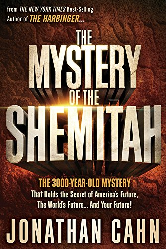 Mystery of the Shemitah The 3,000-Year-Old Mystery That Holds the Secret of America's Future, the World's Future, and Your Future! N/A 9781629981932 Front Cover