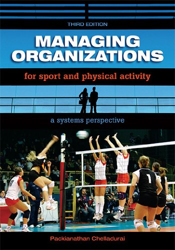 Managing Organizations for Sport and Physical Activity : A Systems Perspective 3rd 2009 edition cover