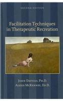 Facilitation Techniques in Therapeutic Recreation  2nd 2011 edition cover