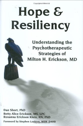 Hope and Resiliency Understanding the Psychotherapeutic Strategies of Milton H. Erickson, MD  2005 edition cover