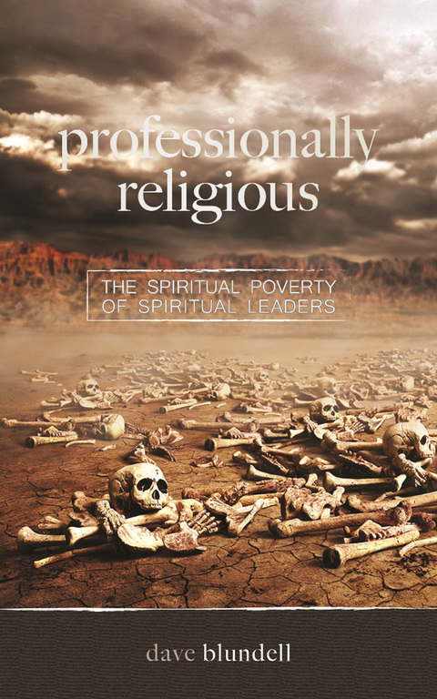 Professionally Religious The Spiritual Poverty of Spiritual Leaders N/A 9781940262932 Front Cover