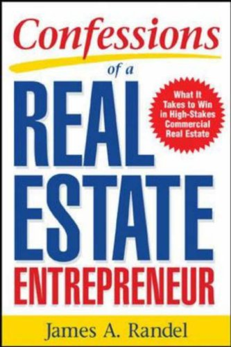 Confessions of a Real Estate Entrepreneur What It Takes to Win in High-Stakes Commercial Real Estate  2006 edition cover