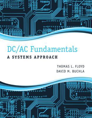 DC/AC Fundamentals A Systems Approach  2013 (Revised) edition cover