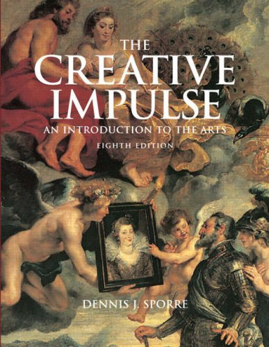 Creative Impulse An Introduction to the Arts 8th 2009 edition cover