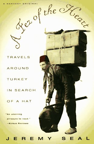 Fez of the Heart Travels Around Turkey in Search of a Hat  1996 9780156003933 Front Cover