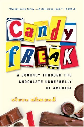 Candyfreak A Journey Through the Chocolate Underbelly of America  2005 edition cover