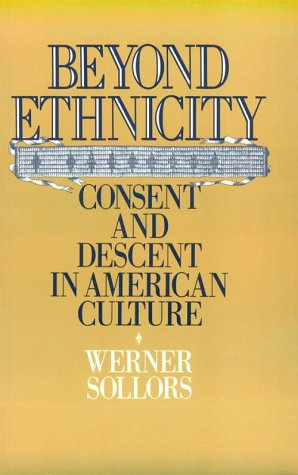 Beyond Ethnicity Consent and Descent in American Culture N/A edition cover