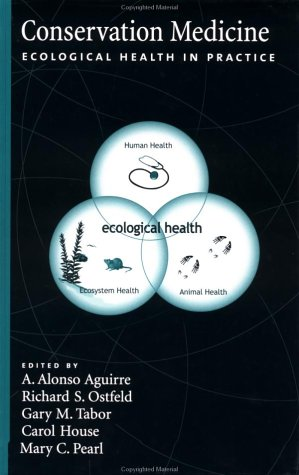 Conservation Medicine Ecological Health in Practice  2002 9780195150933 Front Cover