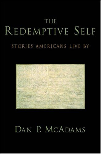 Redemptive Self Stories Americans Live By  2005 9780195176933 Front Cover