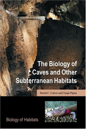Biology of Caves and Other Subterranean Habitats   2009 9780199219933 Front Cover