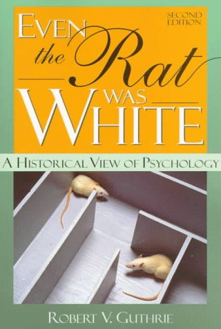 Even the Rat Was White A Historical View of Psychology 2nd 1998 edition cover