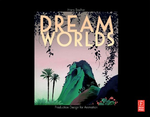 Dream Worlds Production Design for Animation  2008 edition cover