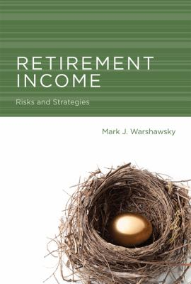Retirement Income Risks and Strategies  2011 9780262016933 Front Cover