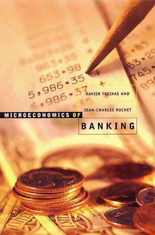 Microeconomics of Banking   1997 9780262061933 Front Cover
