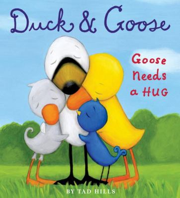 Duck and Goose, Goose Needs a Hug   2012 9780307982933 Front Cover