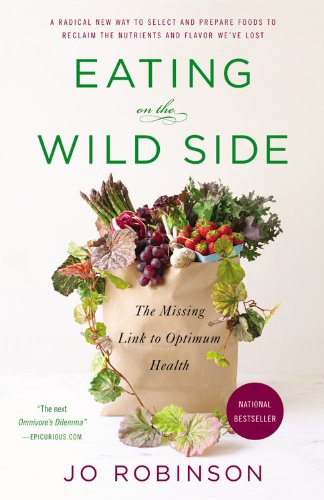 Eating on the Wild Side The Missing Link to Optimum Health N/A edition cover
