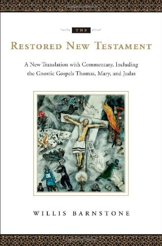 Restored New Testament A New Translation with Commentary, Including the Gnostic Gospels Thomas, Mary, and Judas  2009 edition cover