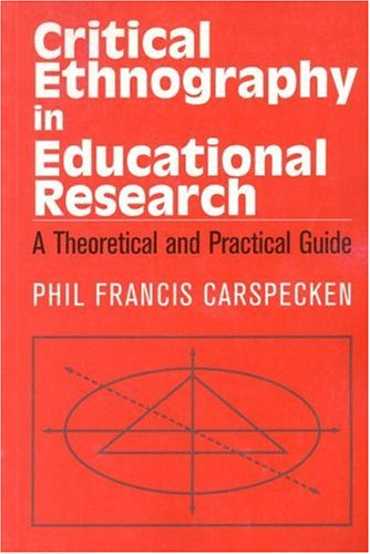 Critical Ethnography in Educational Research A Theoretical and Practical Guide  1996 edition cover