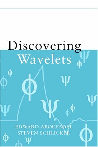 Discovering Wavelets   1999 9780471331933 Front Cover