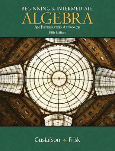 Beginning and Intermediate Algebra An Integrated Approach 5th 2008 (Revised) edition cover