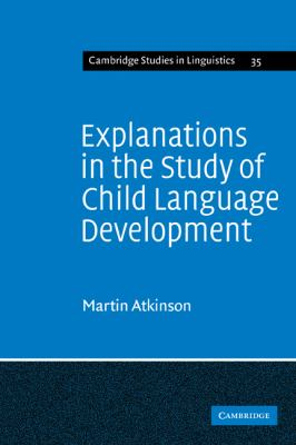 Explanations in the Study of Child Language Development   1982 9780521285933 Front Cover