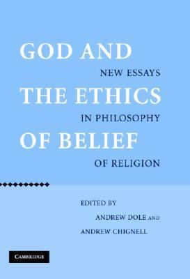 God and the Ethics of Belief New Essays in Philosophy of Religion  2005 9780521850933 Front Cover