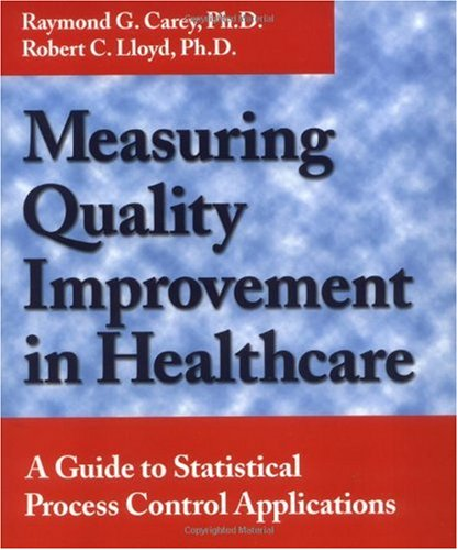 Measuring Quality Improvement in Healthcare A Guide to Statistical Process Control Applications N/A edition cover
