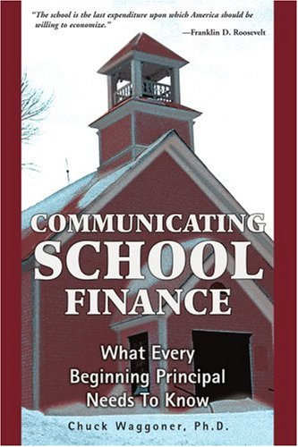Communicating School Finance What Every Beginning Principal Needs to Know N/A edition cover