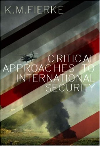 Critical Approaches to International Security   2007 edition cover