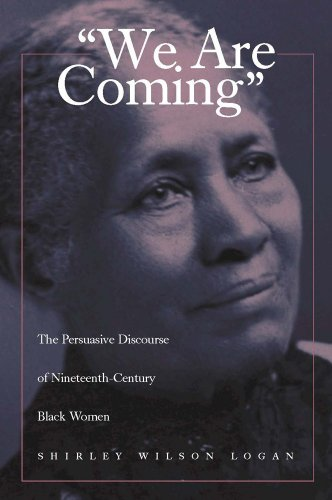 We Are Coming The Persuasive Discourse of Nineteenth-Century Black Women  1999 edition cover