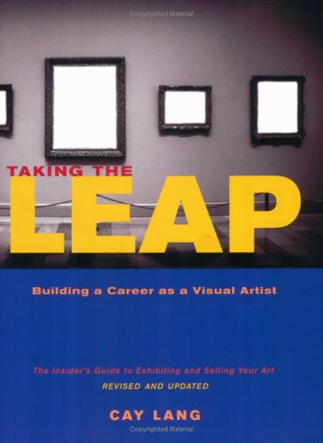 Taking the Leap Building a Career as a Visual Artist N/A edition cover