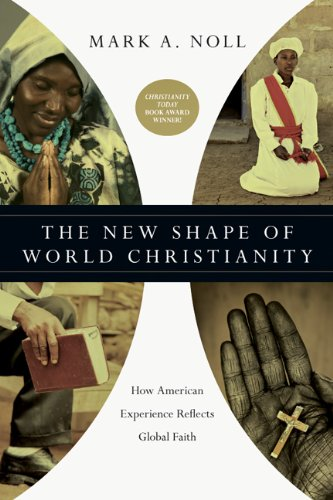 New Shape of World Christianity How American Experience Reflects Global Faith  2013 edition cover
