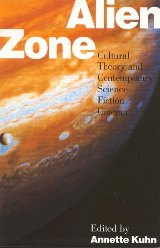 Alien Zone Cultural Theory and Contemporary Science Fiction Cinema  1990 edition cover