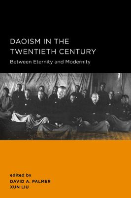 Daoism in the Twentieth Century Between Eternity and Modernity  2012 9780984590933 Front Cover