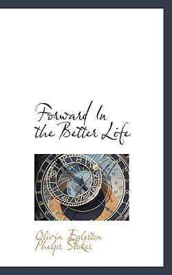 Forward in the Better Life  N/A 9781115003933 Front Cover