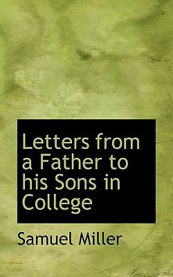 Letters from a Father to His Sons in College  N/A 9781115920933 Front Cover