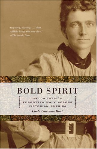 Bold Spirit Helga Estby's Forgotten Walk Across Victorian America  2005 edition cover