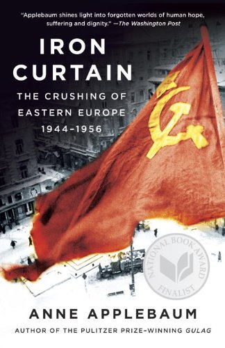 Iron Curtain The Crushing of Eastern Europe, 1944-1956 N/A edition cover