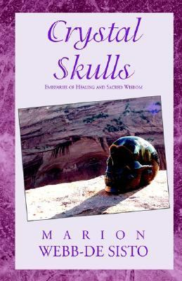 Crystal Skulls Emissaries of Healing and Sacred Wisdom N/A 9781401069933 Front Cover
