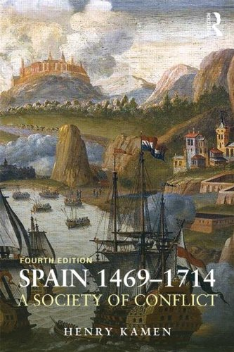 Spain, 1469-1714 A Society of Conflict 4th 2014 (Revised) edition cover