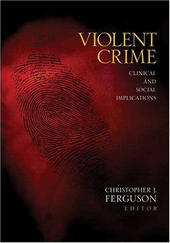 Violent Crime Clinical and Social Implications  2010 edition cover