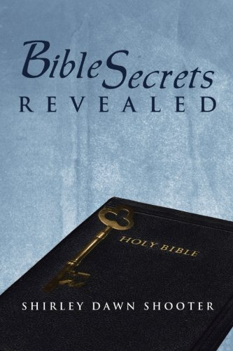 Bible Secrets Revealed:   2013 9781483674933 Front Cover