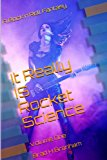 It Really IS Rocket Science, a Rock'n'Roll Fantasy A Rock'n'Roll Fantasy N/A 9781493602933 Front Cover