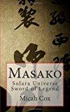 Masako Solara Universe, Sword of Legend N/A 9781494241933 Front Cover