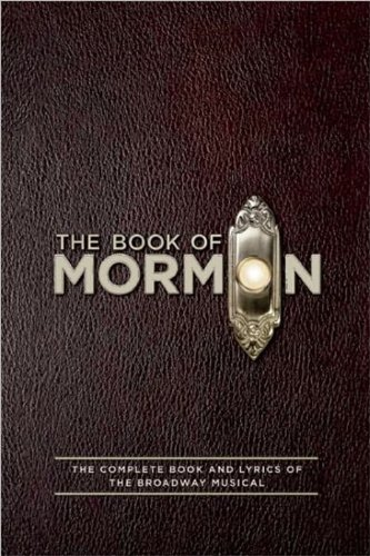 Book of Mormon The Complete Book and Lyrics of the Broadway Musical  2011 edition cover