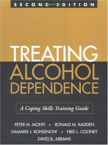Treating Alcohol Dependence, Second Edition A Coping Skills Training Guide 2nd 2002 (Revised) edition cover