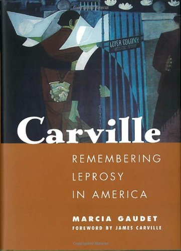 Carville Remembering Leprosy in America  2004 edition cover