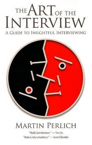 Art of the Interview A Guide to Insightful Interviewing 3rd 2007 (Revised) 9781879505933 Front Cover