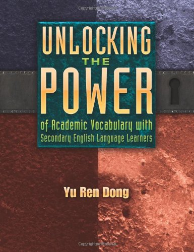 Unlocking the Power of Academic Vocabulary with Secondary English Language Learners   2010 edition cover